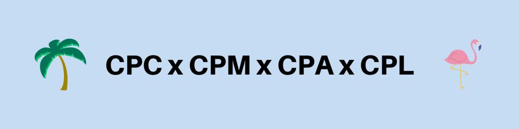 CPC-x-CPM-x-CPA-x-CPL
